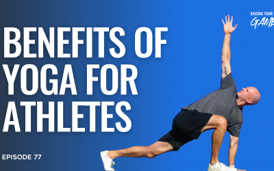 #77 – Benefits of Yoga for Athletes