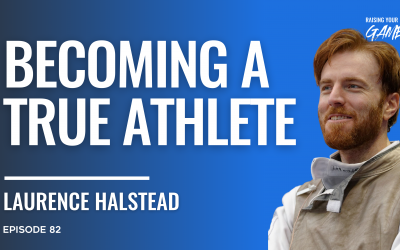 #82 – Laurence Halsted | Becoming a True Athlete
