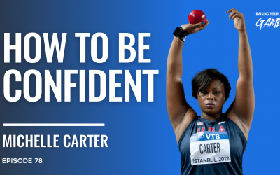 #78 – Michelle Carter | How to be Confident